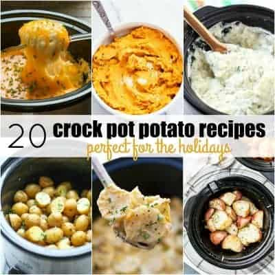 20 Crock Pot Potato Recipes Perfect for the Holidays