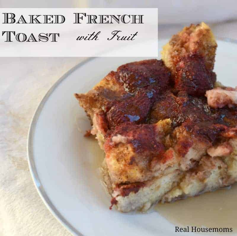 Baked French Toast with Fruit | Real Housemoms