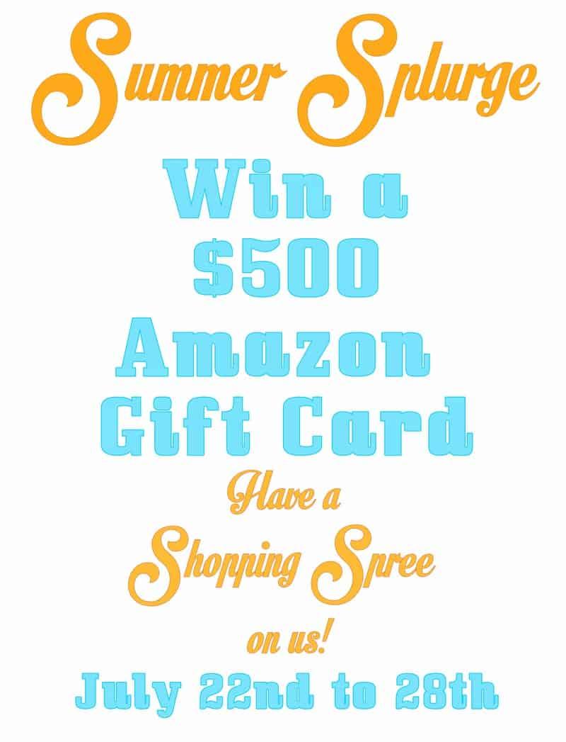 Summer Splurge $500 Amazon Gift Card Giveaway!!!!!!!