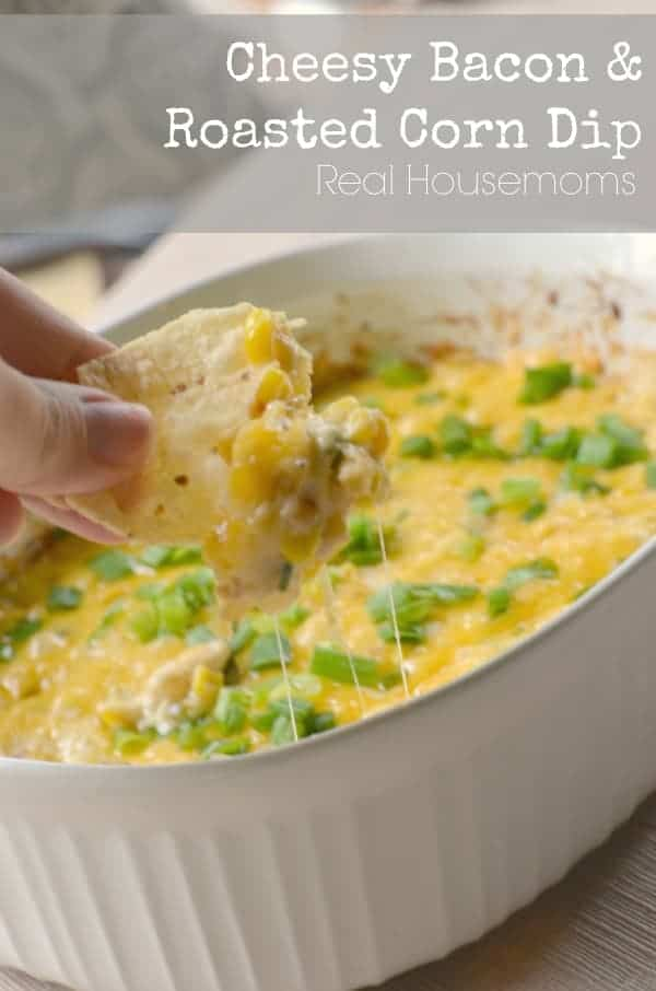 Cheesy Bacon and Roasted Corn Dip Real Housemoms