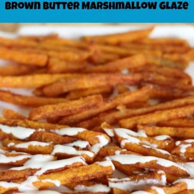 cinnamon sugar sweet potato fries with brown butter marshmallow glaze