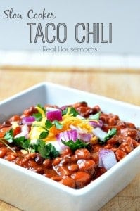 Slow Cooker Taco Chili Real Housemoms