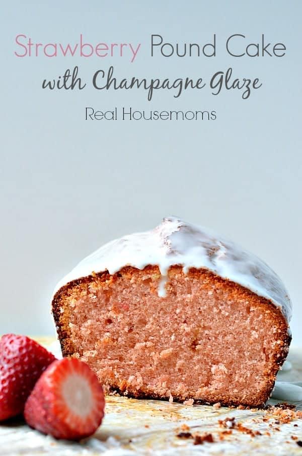 Strawberry Pound Cake with Champagne Glaze