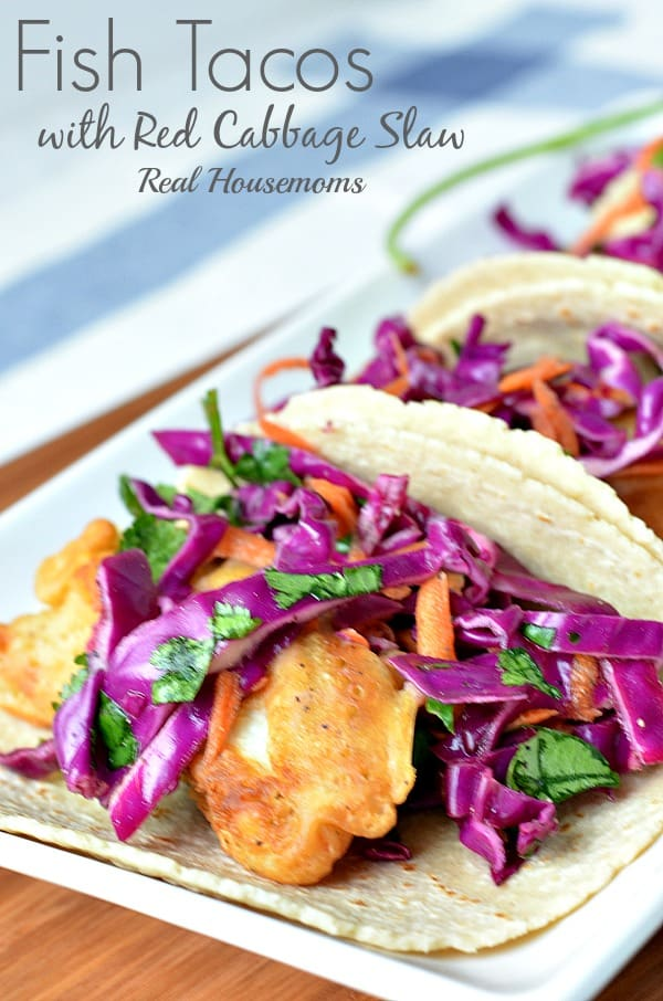 Fish tacos with red cabbage slaw real housemoms for Cabbage slaw for fish tacos
