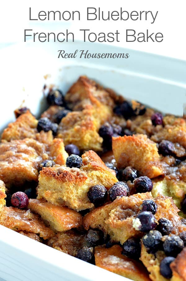 Lemon and Blueberry French Toast Bake - Real Housemoms