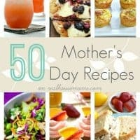 50 Mother's Day Recipes on Real Housemoms