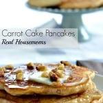 Carrot Cake Pancakes | Real Housemoms | #pancakes #carrotcake