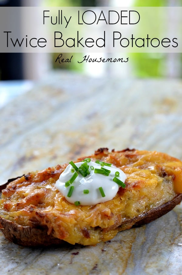 Fully Loaded Twice Baked Potatoes - Real Housemoms