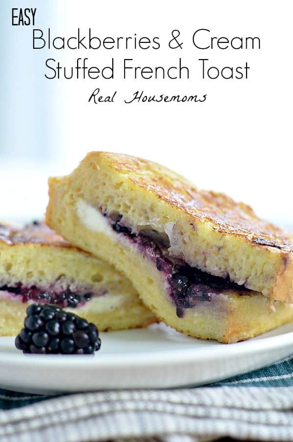 Blackberries and Cream Stuffed French Toast