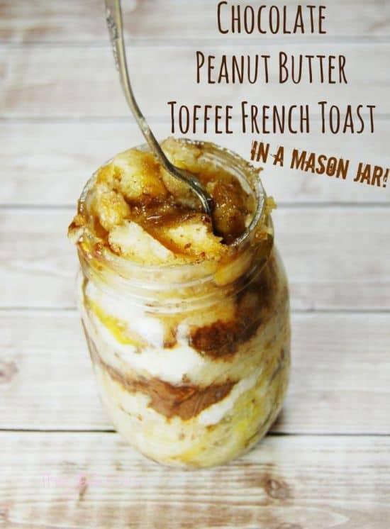 Mason Jar Chocolate Peanut Butter Toffee French Toast