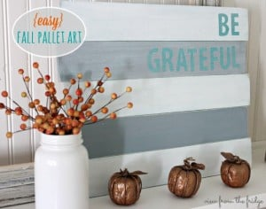 Be Grateful Pallet Art | View From The Fridge