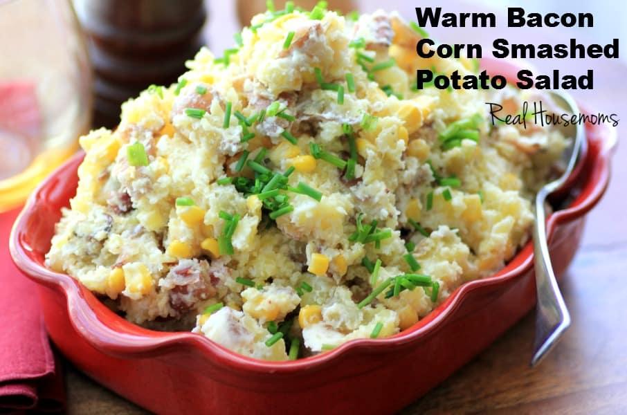 Warm Bacon Corn Smashed Potato Salad ⋆ Real Housemoms