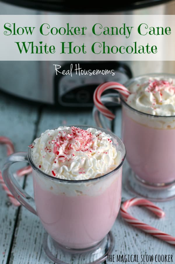 Slow Cooker Candy Cane White Hot Chocolate Real Housemoms