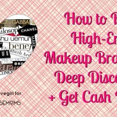 HowTo: Buy High-End Makeup Brands At Deep Discounts + Get Cash Back!