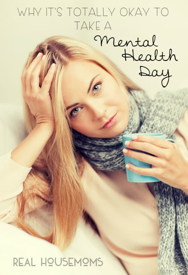 Why It's Totally Okay to Take a Mental Health Day | www.realhousemoms.com