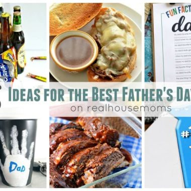 25+ Ideas for the Best Father's Day Ever!