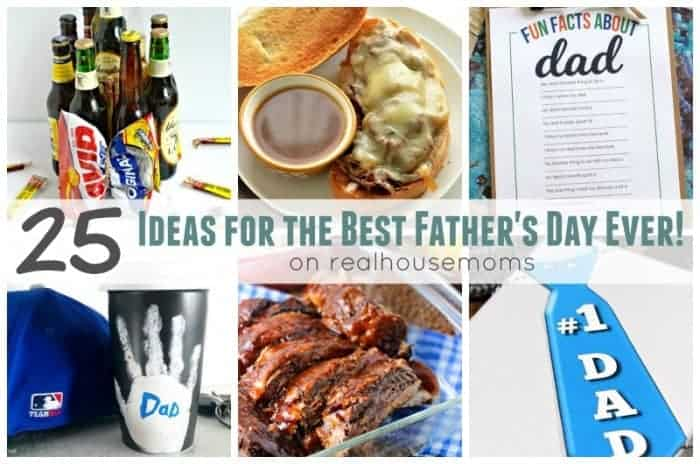 25 Ideas for the Best Father's Day Ever!   Real Housemoms
