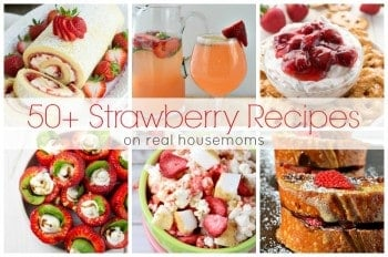50+ Strawberry Recipes | Real Housemoms
