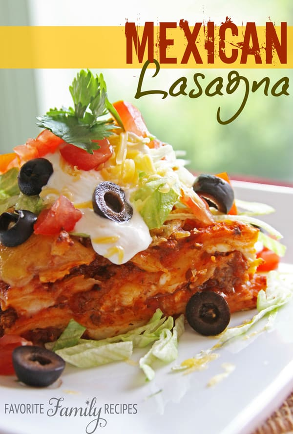 Mexican Lasagna - Favorite Family Recipes
