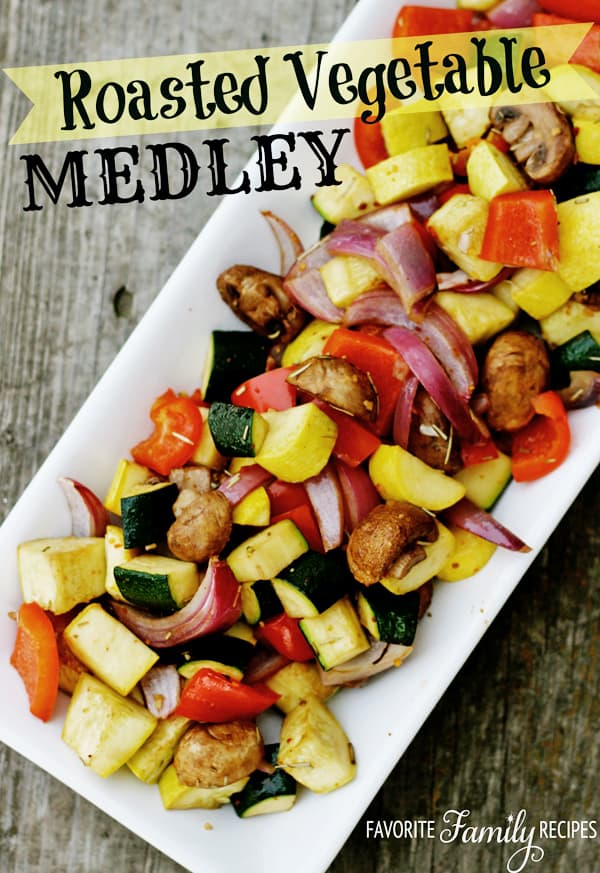 Roasted Vegetable Medley - Favorite Family Recipes