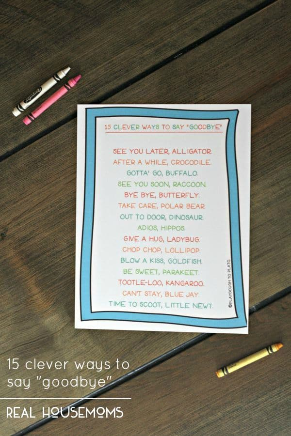 "Our collection of 15 Clever Ways to Say ""Goodbye"" is a great way to make sending little kids off to school a little easier!"