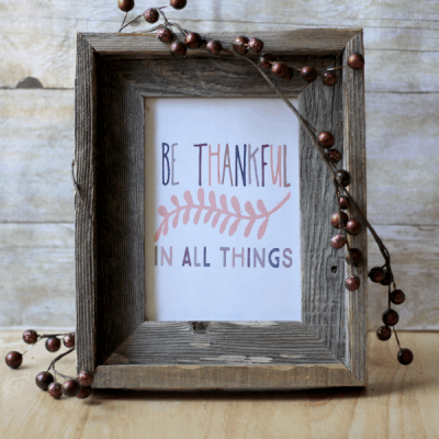Be Thankful in All Things Printable