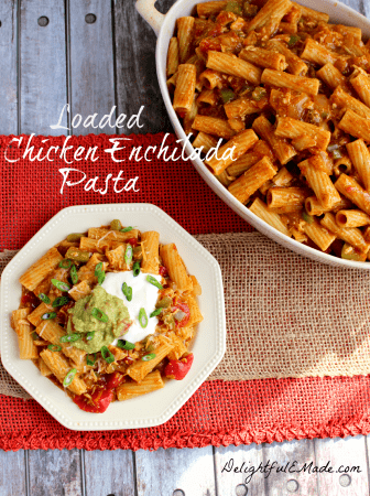 Loaded Chicken Enchilada Pasta by Delightful E Made