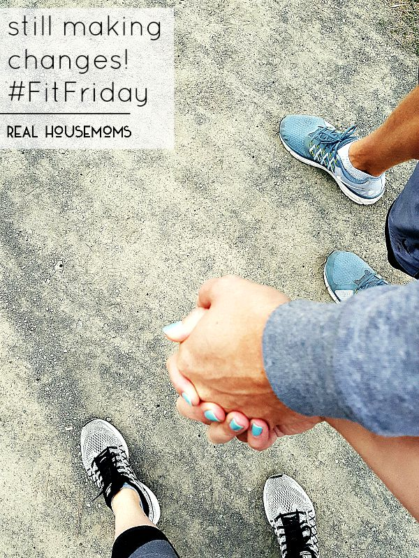 Still Making Changes is the next week of my #FitFriday journey!