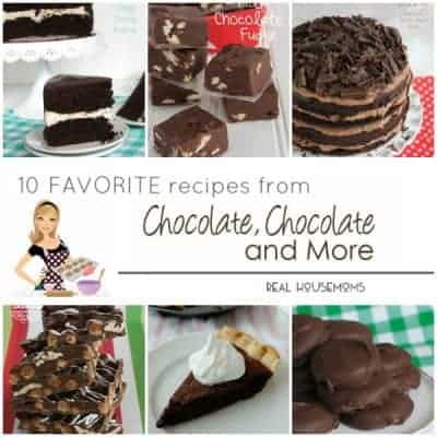 10 Favorite Recipes from Chocolate Chocolate and more!