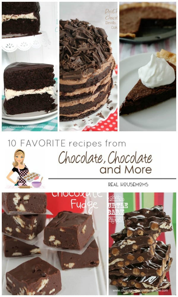 10 Favorite recipes from Chocolate Chocolate and More-Real Housemoms