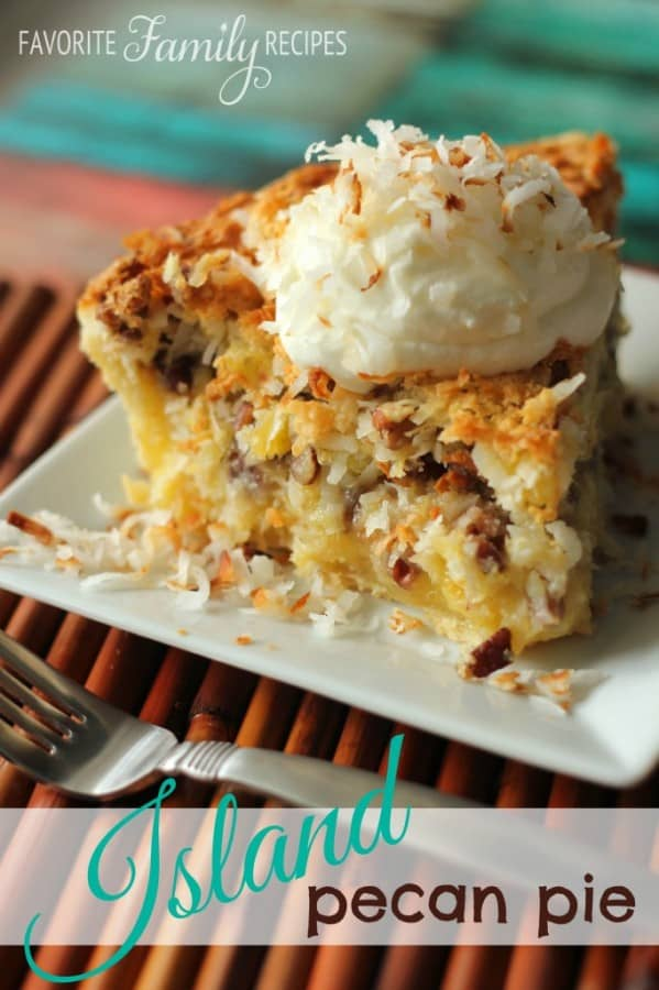 Island Pecan Pie - Family Favorite Recipes