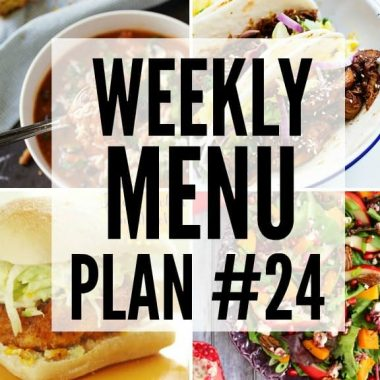 Weekly Menu Plan #24