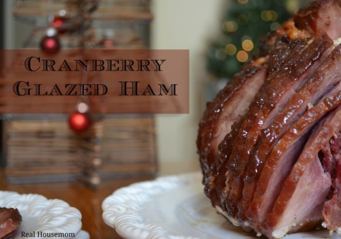 Cranberry Glazed Ham - Real Housemoms