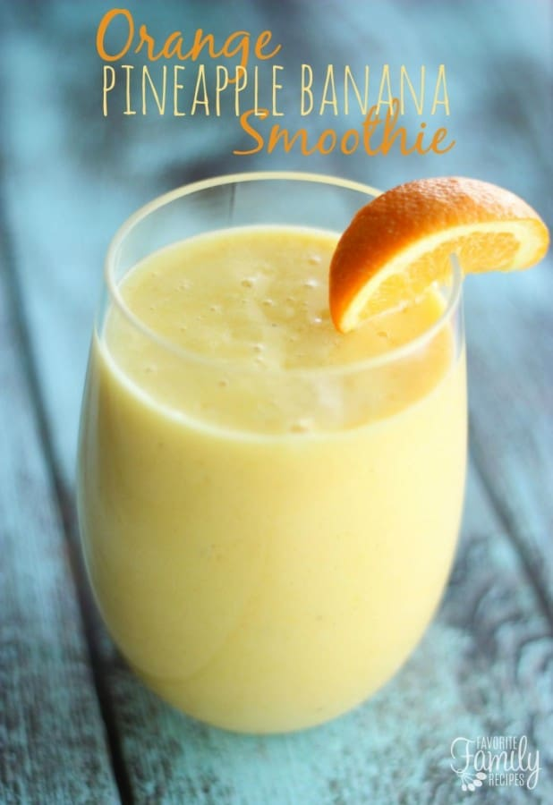 Orange Pineapple Banana Smoothie - Favorite Family Recipes