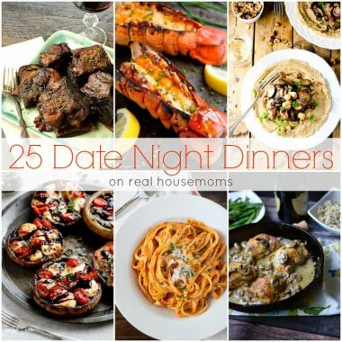 It doesn't have to be a holiday to have a great meal with your favorite someone special. We love these 25 DATE NIGHT DINNERS for a fun date-night in instead of waiting in line at the restaurant!
