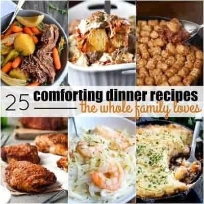 25 Comforting Dinner Recipes the Whole Family Loves
