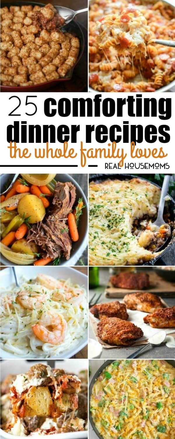 25 Comforting Dinner Recipes The Whole Family Loves Real Housemoms