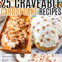 vertical collage of 6 carrot cake flavored recipes with text overlay