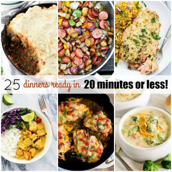 These 25 DINNERS READY IN 20 MINUTES OR LESS will get dinner on the table in a flash for busy weeknights or when dinner time sneaks up on you!