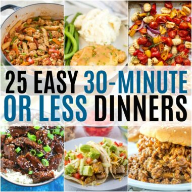Quick meals are a must for busy weeknights. I'm going to stock your recipe box with 25 Easy 30-Minute or Less Dinners to get everyone fed in a flash!