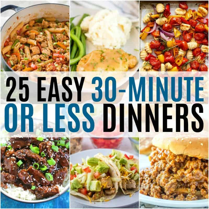 25 Easy 30-Minute Or Less Dinners ⋆ Real Housemoms