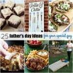 25 Father's Day Ideas for Your Special Guy