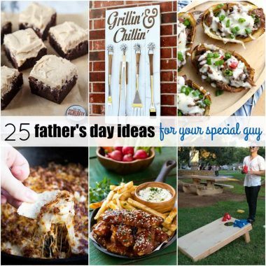 "Say ""Dad, you're the best!!"" with these 25 Father's Day Ideas for Your Special Guy! We've rounded up the most crave-able recipes and gift ideas he'll love and actually use!"
