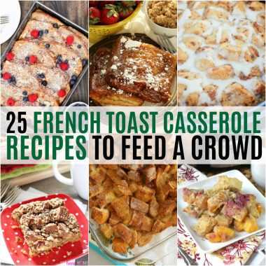 Breakfast just got a whole lot easier with these 25 French Toast Casserole Recipes! Great for an easy brunch option and perfect for feeding a crowd, just pick your favorite flavor!
