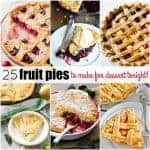 25 Fruit Pies to Make for Dessert Tonight!