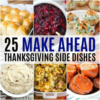 Make getting your holiday dinner on the table a breeze this year with these 25 Make Head Thanksgiving Side Dishes! Each one is a crowd pleaser!