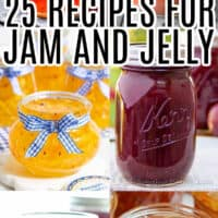 vertical collage of 6 jam and jelly recipes with text overlay