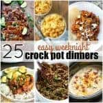 25 Easy Weeknight Crock Pot Dinner Recipes