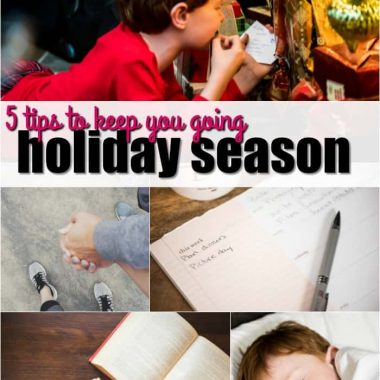 These are the best 5 tips to keep you going this holiday season!