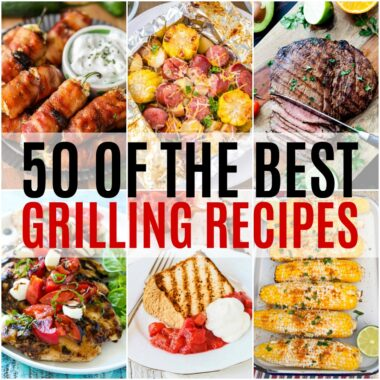 Get the charcoal started and light the propane! We have 50 of the Best Grilling Recipes to make your next cookout the best on the block!